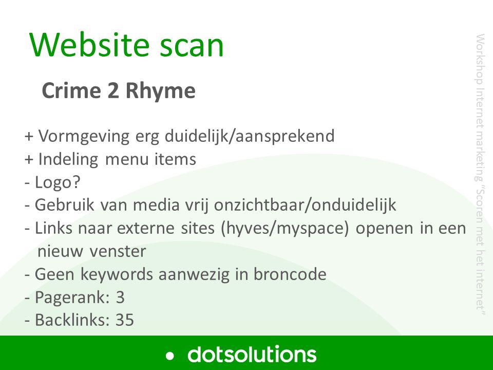 Website scan Crime 2 Rhyme + Vormgeving erg duidelijk/aansprekend + Indeling menu items - Logo? - Gebruik van media vrij onzichtbaar/onduidelijk - Lin