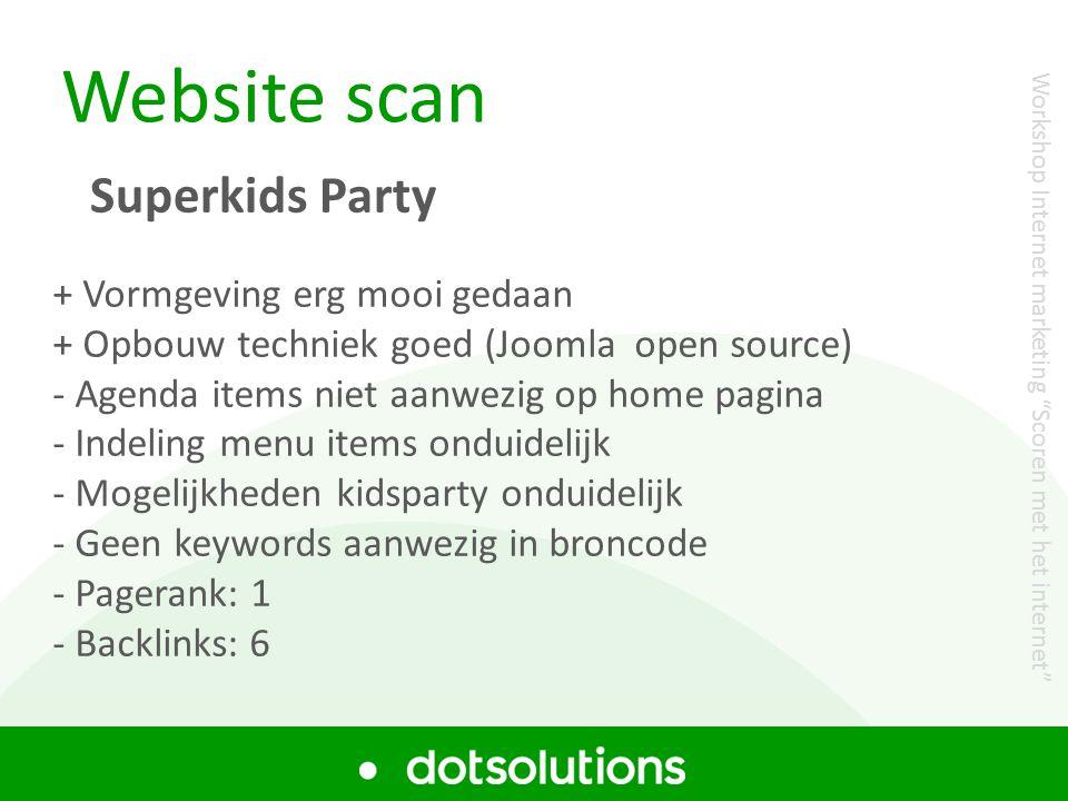 Website scan Superkids Party + Vormgeving erg mooi gedaan + Opbouw techniek goed (Joomla open source) - Agenda items niet aanwezig op home pagina - In