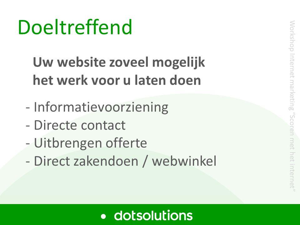 Doeltreffend - Informatievoorziening - Directe contact - Uitbrengen offerte - Direct zakendoen / webwinkel Uw website zoveel mogelijk het werk voor u
