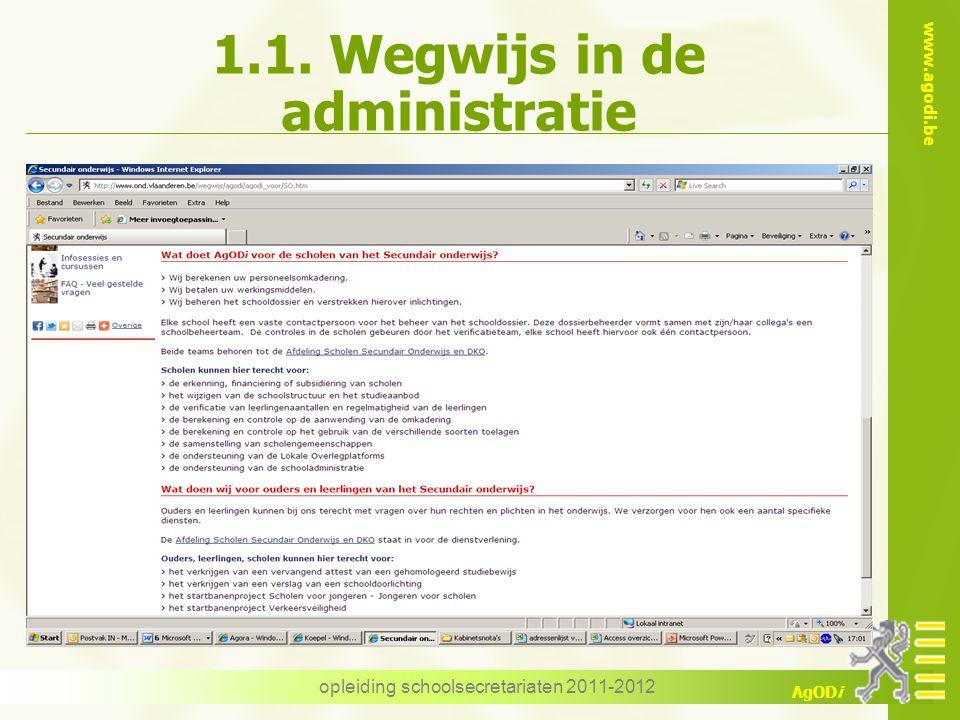 www.agodi.be AgODi opleiding schoolsecretariaten 2011-2012 1.1. Wegwijs in de administratie