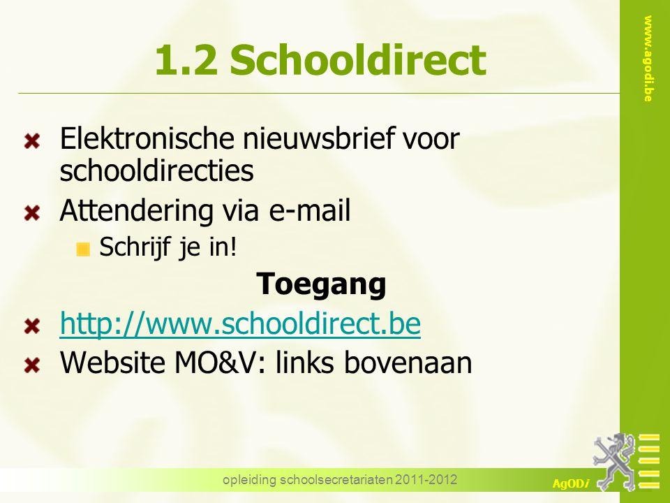 www.agodi.be AgODi opleiding schoolsecretariaten 2011-2012 1.2 Schooldirect Elektronische nieuwsbrief voor schooldirecties Attendering via e-mail Schrijf je in.