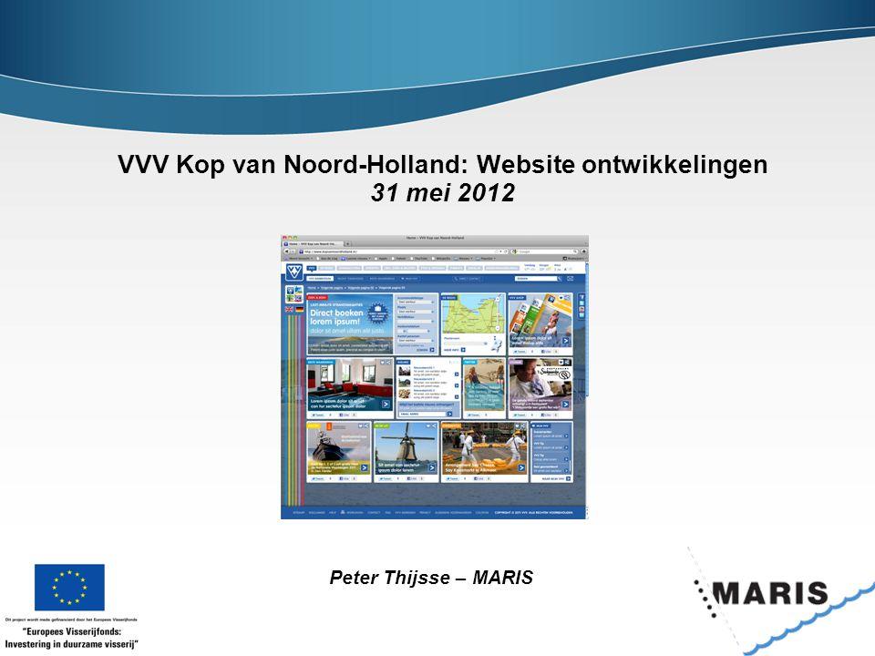 VVV Kop van Noord-Holland: Website ontwikkelingen 31 mei 2012 Peter Thijsse – MARIS