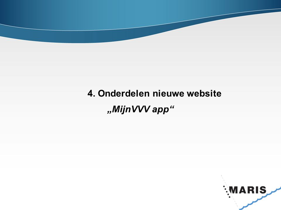 """4. Onderdelen nieuwe website """"MijnVVV app"""