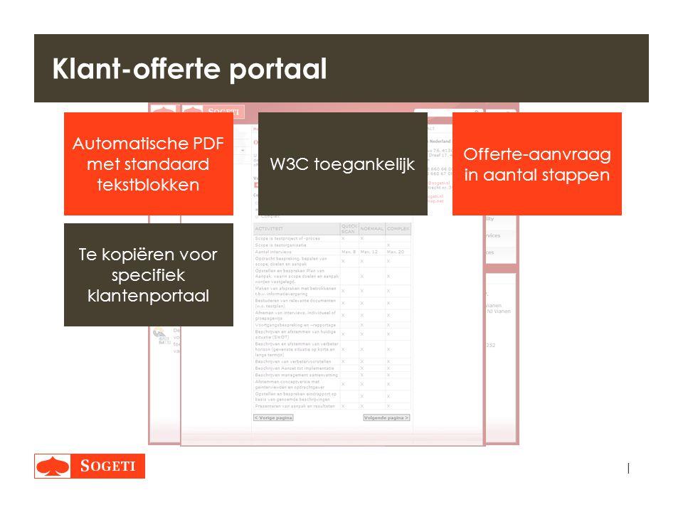 | Klant-offerte portaal Offerte-aanvraag in aantal stappen Te kopiëren voor specifiek klantenportaal W3C toegankelijk Automatische PDF met standaard t