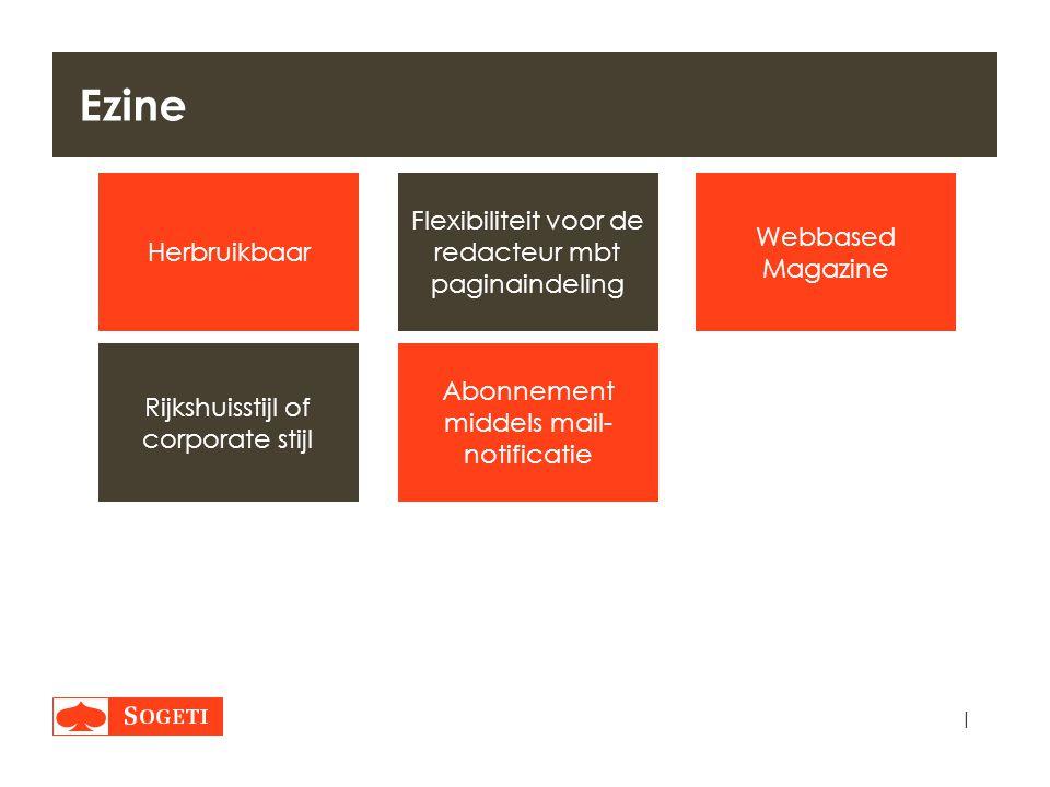| Ezine Webbased Magazine Herbruikbaar Flexibiliteit voor de redacteur mbt paginaindeling Rijkshuisstijl of corporate stijl Abonnement middels mail- n