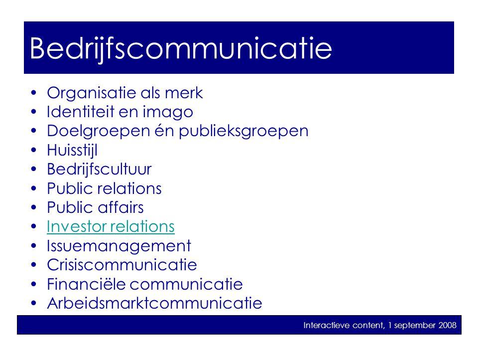 bedrijfscommunicatie •Organisatie als merk •Identiteit en imago •Doelgroepen én publieksgroepen •Huisstijl •Bedrijfscultuur •Public relations •Public