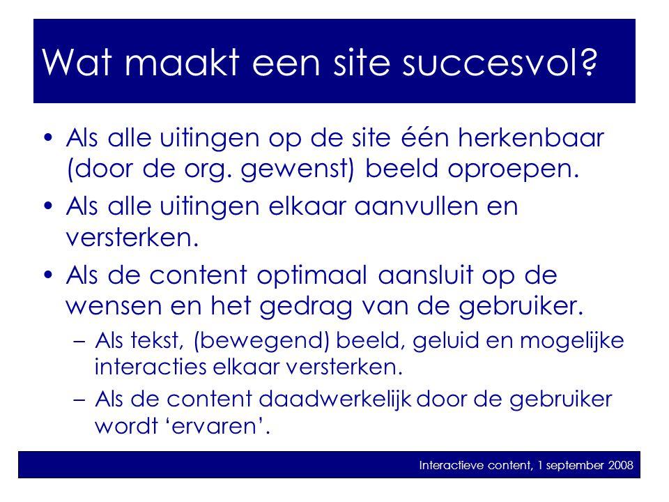 Wat maakt een corporate site succesvol? •Als alle uitingen op de site één herkenbaar (door de org. gewenst) beeld oproepen. •Als alle uitingen elkaar