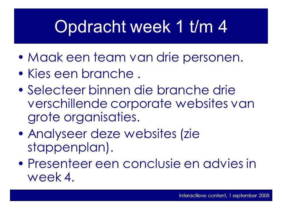 •Maak een team van drie personen. •Kies een branche. •Selecteer binnen die branche drie verschillende corporate websites van grote organisaties. •Anal