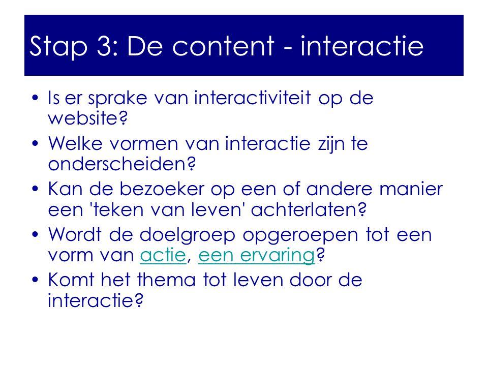 •Is er sprake van interactiviteit op de website? •Welke vormen van interactie zijn te onderscheiden? •Kan de bezoeker op een of andere manier een 'tek