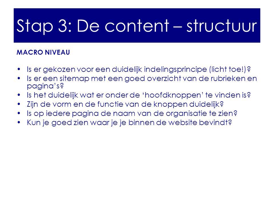 MACRO NIVEAU •Is er gekozen voor een duidelijk indelingsprincipe (licht toe!)? •Is er een sitemap met een goed overzicht van de rubrieken en pagina's?