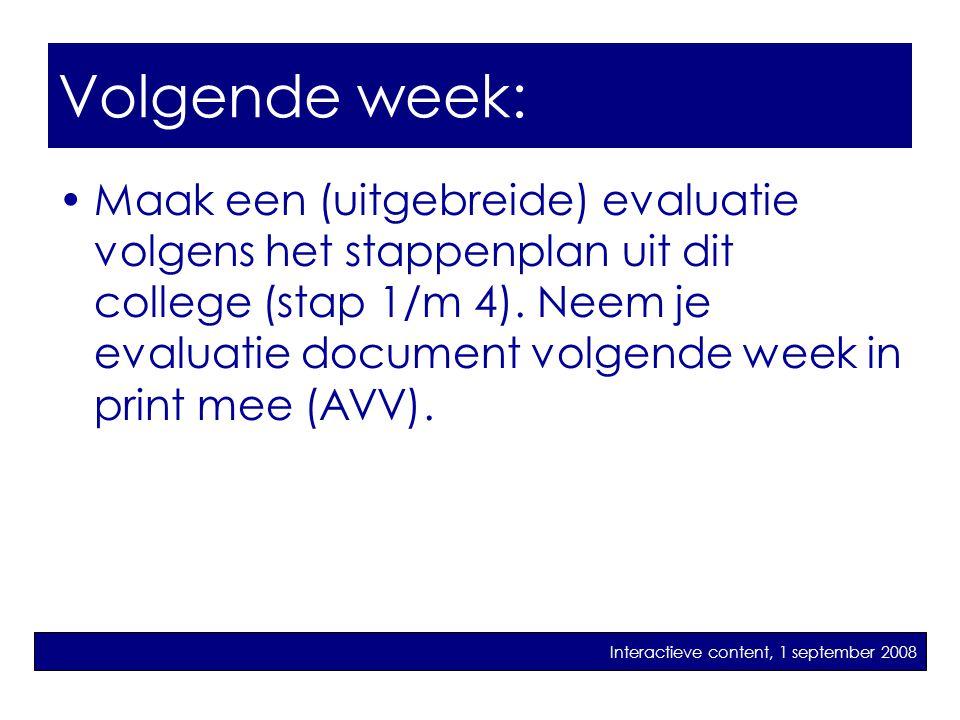 Stap 7: advies •Maak een (uitgebreide) evaluatie volgens het stappenplan uit dit college (stap 1/m 4). Neem je evaluatie document volgende week in pri