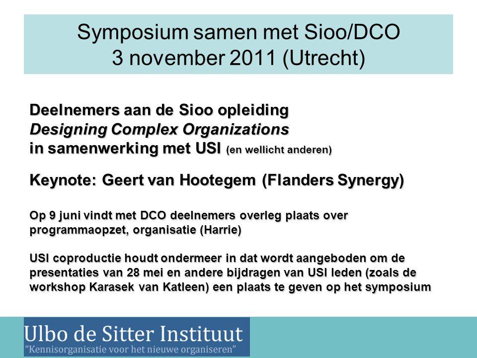 Nieuwsbrief 2 juni 2011 Symposium samen met Sioo/DCO 3 november 2011 (Utrecht) Deelnemers aan de Sioo opleiding Designing Complex Organizations in sam