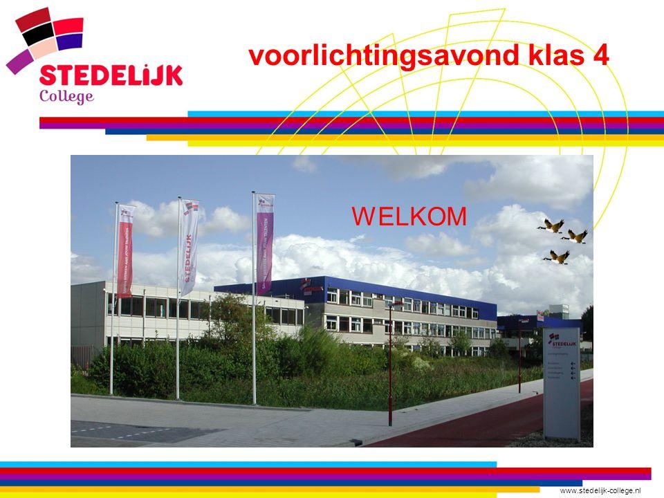 www.stedelijk-college.nl WELKOM voorlichtingsavond klas 4