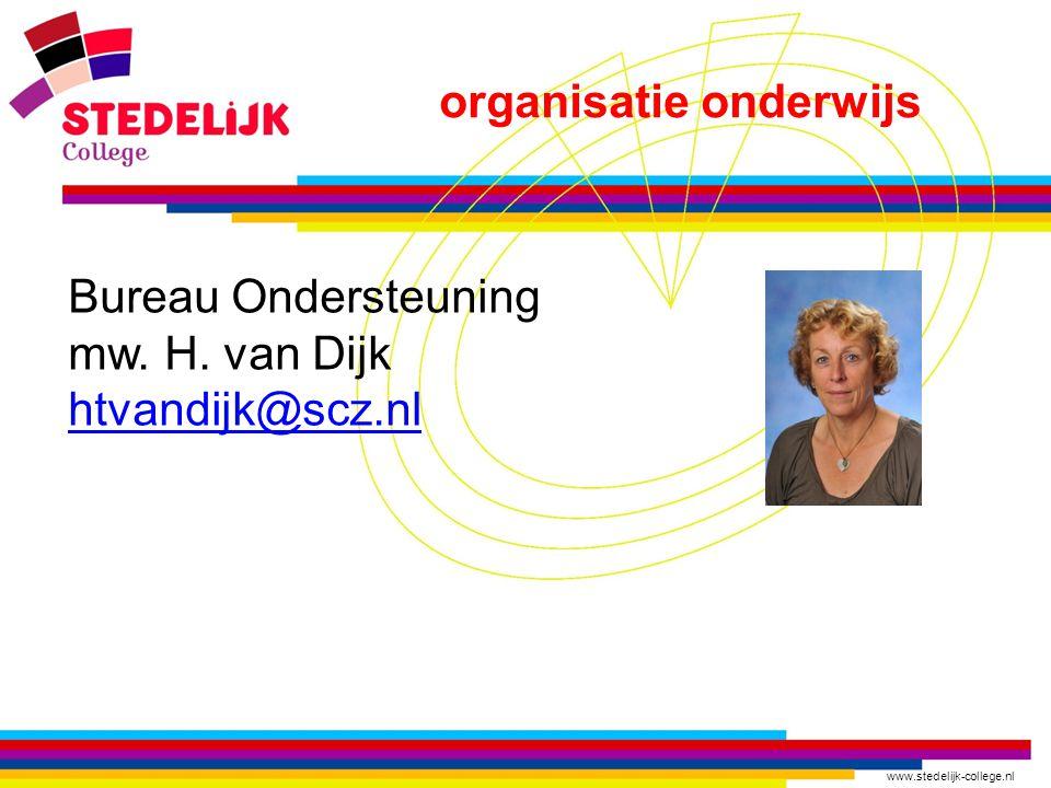 www.stedelijk-college.nl organisatie onderwijs Bureau Ondersteuning mw. H. van Dijk htvandijk@scz.nl