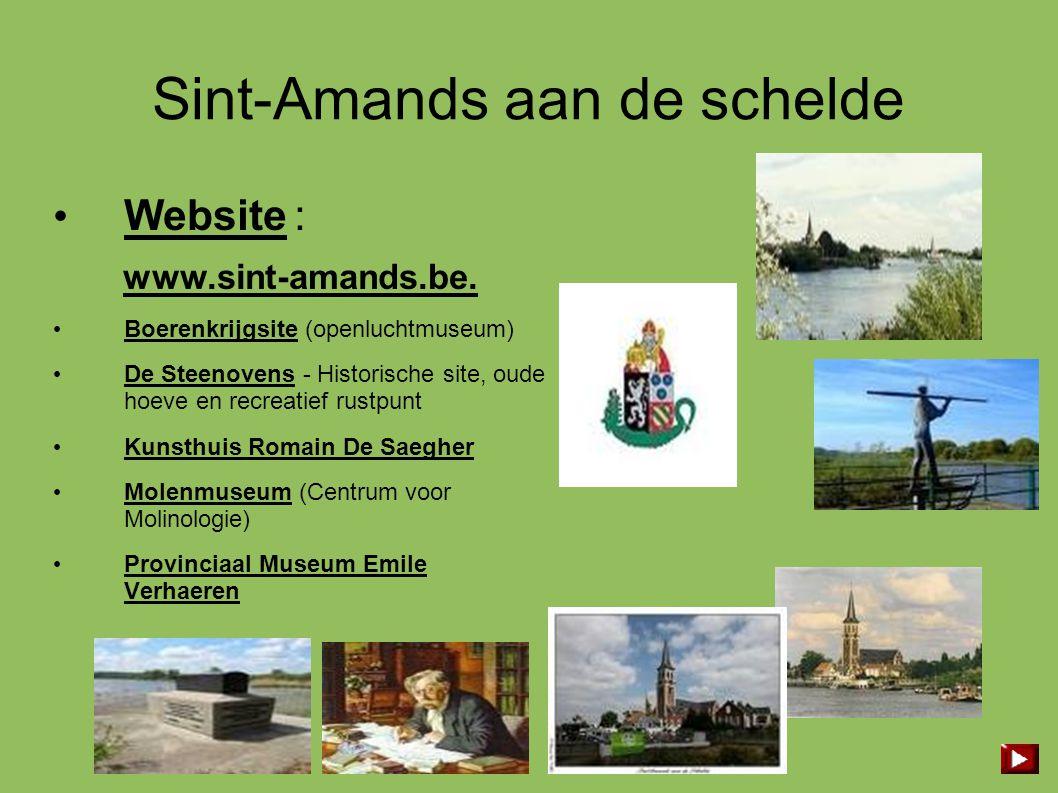 Sint-Amands aan de schelde • Website : www.sint-amands.be. • Boerenkrijgsite (openluchtmuseum) • De Steenovens - Historische site, oude hoeve en recre