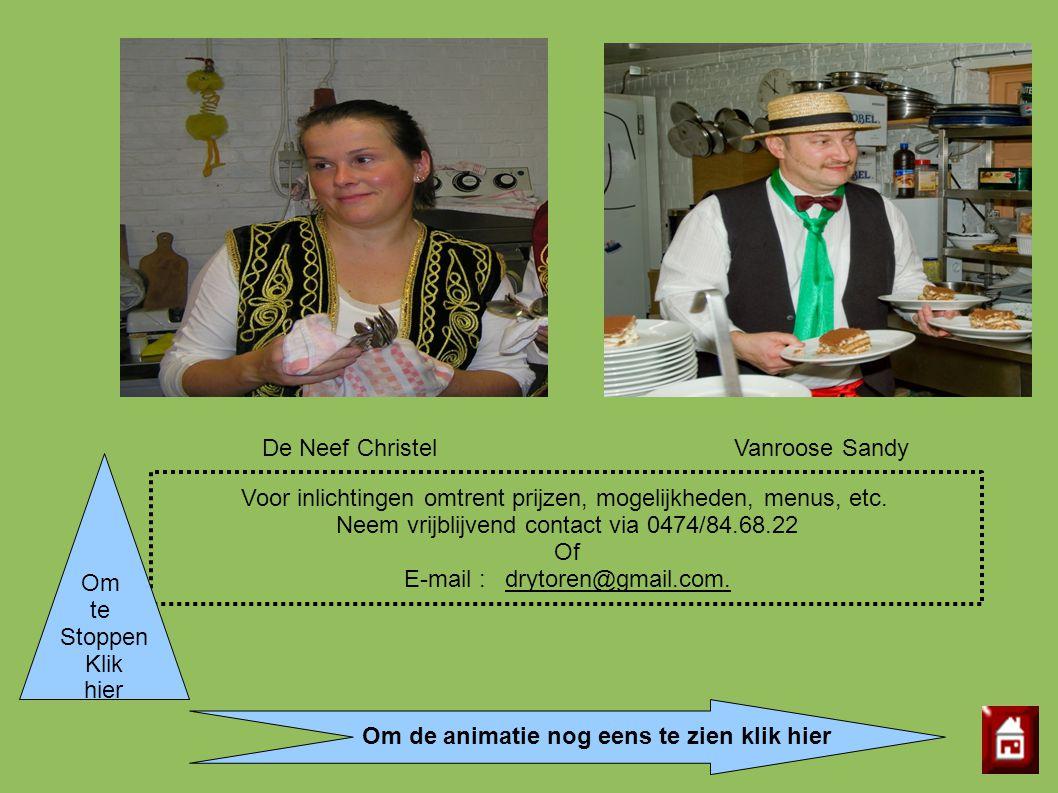 Voor inlichtingen omtrent prijzen, mogelijkheden, menus, etc. Neem vrijblijvend contact via 0474/84.68.22 Of E-mail : drytoren@gmail.com. De Neef Chri