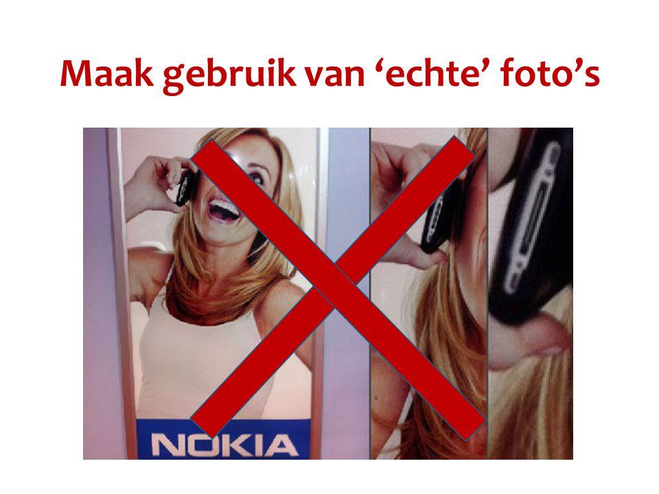 Maak gebruik van 'echte' foto's