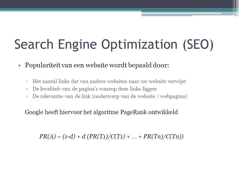Search Engine Optimization (SEO) •Populariteit van een website wordt bepaald door: ▫Het aantal links dat van andere websites naar uw website verwijst