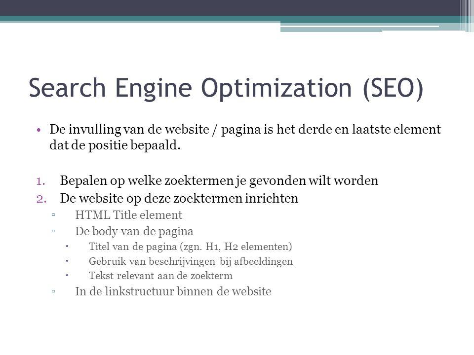 Search Engine Optimization (SEO) •De invulling van de website / pagina is het derde en laatste element dat de positie bepaald. 1.Bepalen op welke zoek
