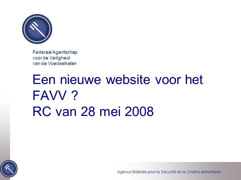 Agence fédérale pour la Sécurité de la Chaîne alimentaire Een nieuwe website voor het FAVV .