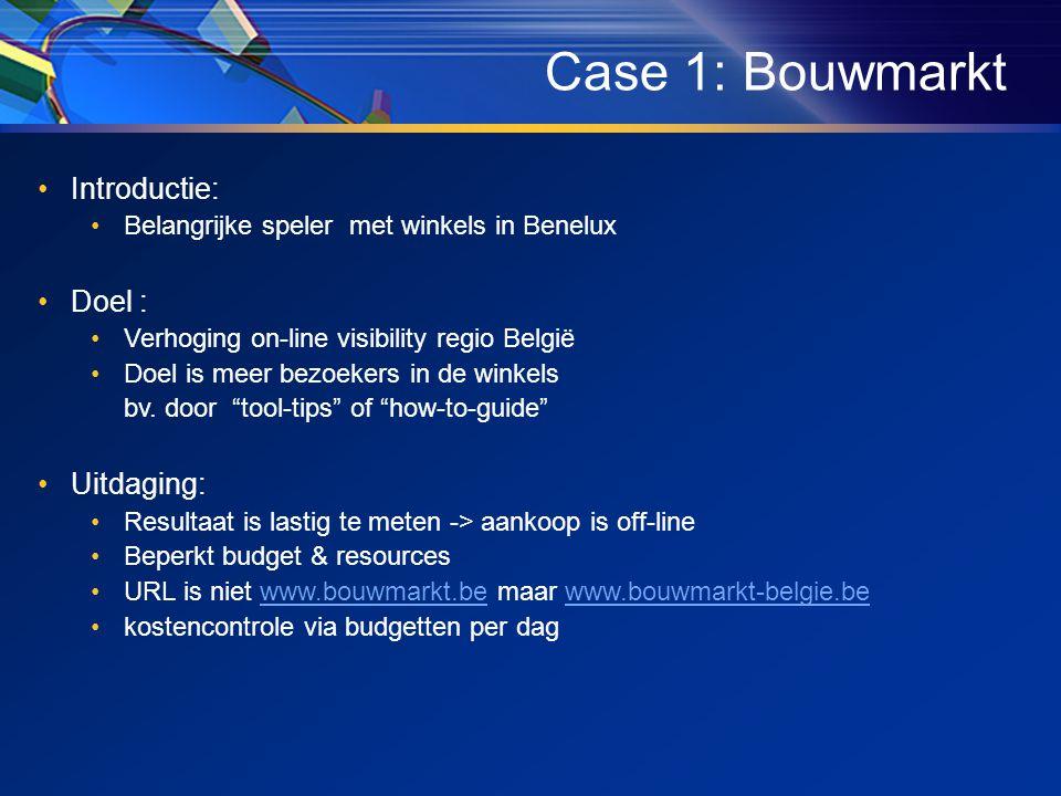 •Introductie: •Belangrijke speler met winkels in Benelux •Doel : •Verhoging on-line visibility regio België •Doel is meer bezoekers in de winkels bv.