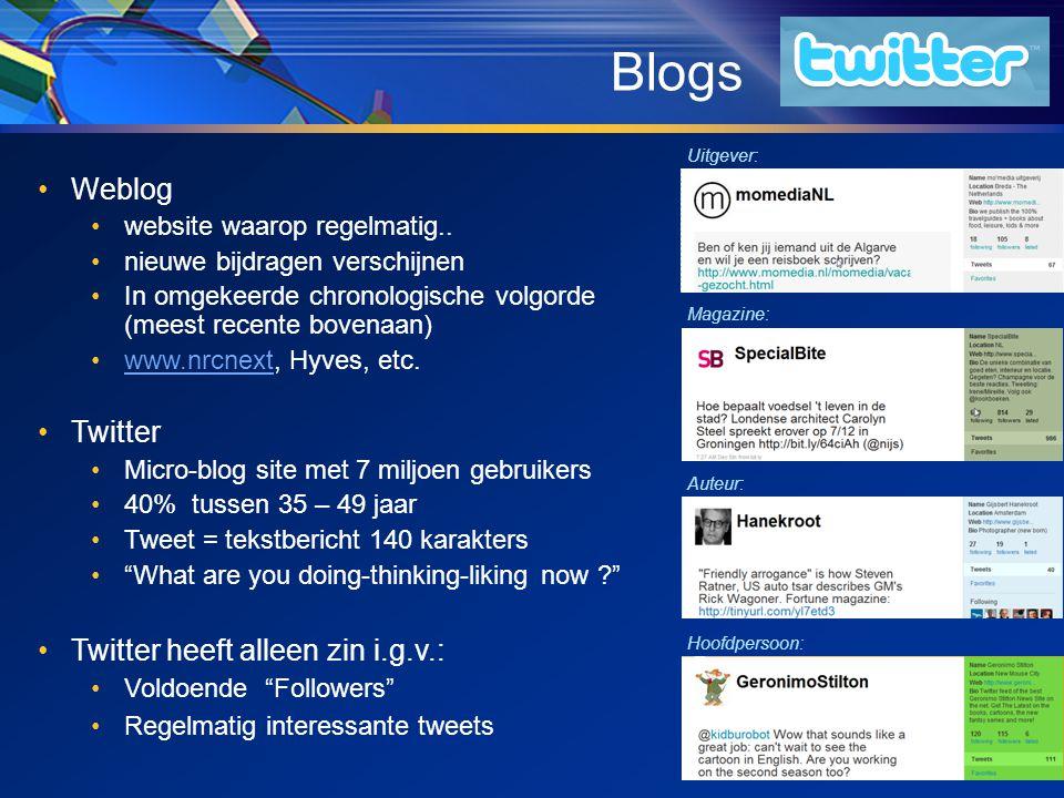 Blogs •Weblog •website waarop regelmatig..