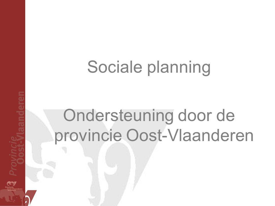Sociale planning Ondersteuning door de provincie Oost-Vlaanderen