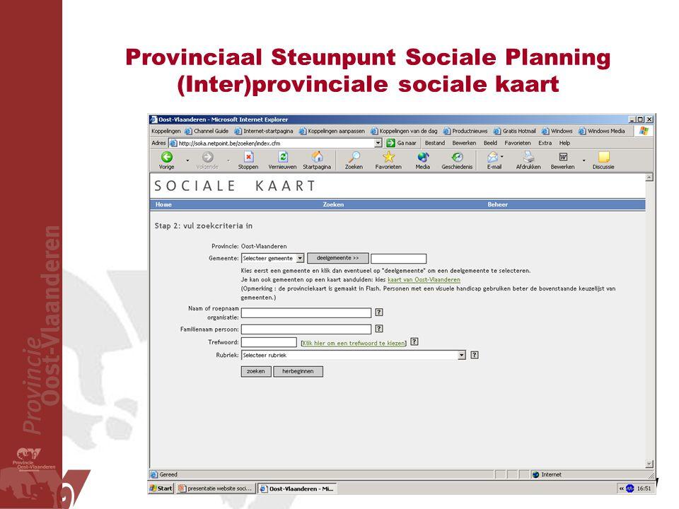 Provinciaal Steunpunt Sociale Planning (Inter)provinciale sociale kaart Provinciaal steunpunt sociale planning www.oost-vlaanderen.be/socialeplanning