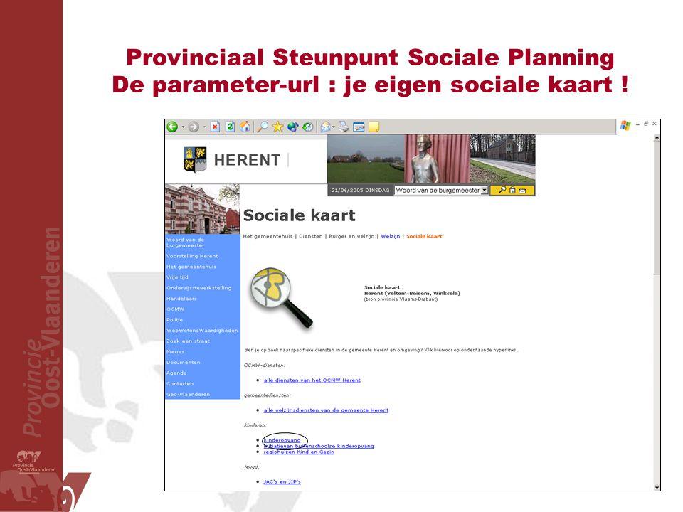 Provinciaal Steunpunt Sociale Planning De parameter-url : je eigen sociale kaart !