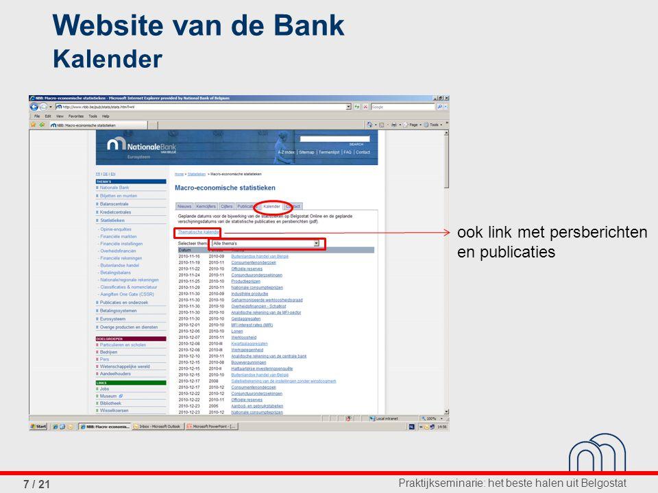 Praktijkseminarie: het beste halen uit Belgostat 7 / 21 Website van de Bank Kalender ook link met persberichten en publicaties