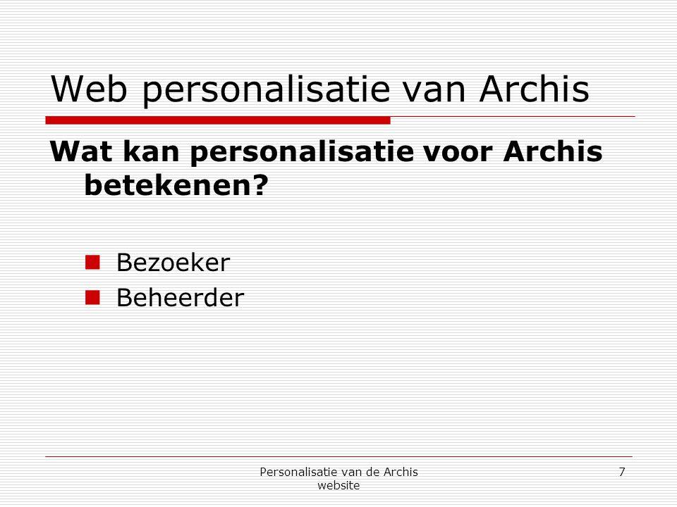 Personalisatie van de Archis website 28 Interesse registratie systeem Testen  Testomgeving (link)link  Match zoekfunctie (link)link