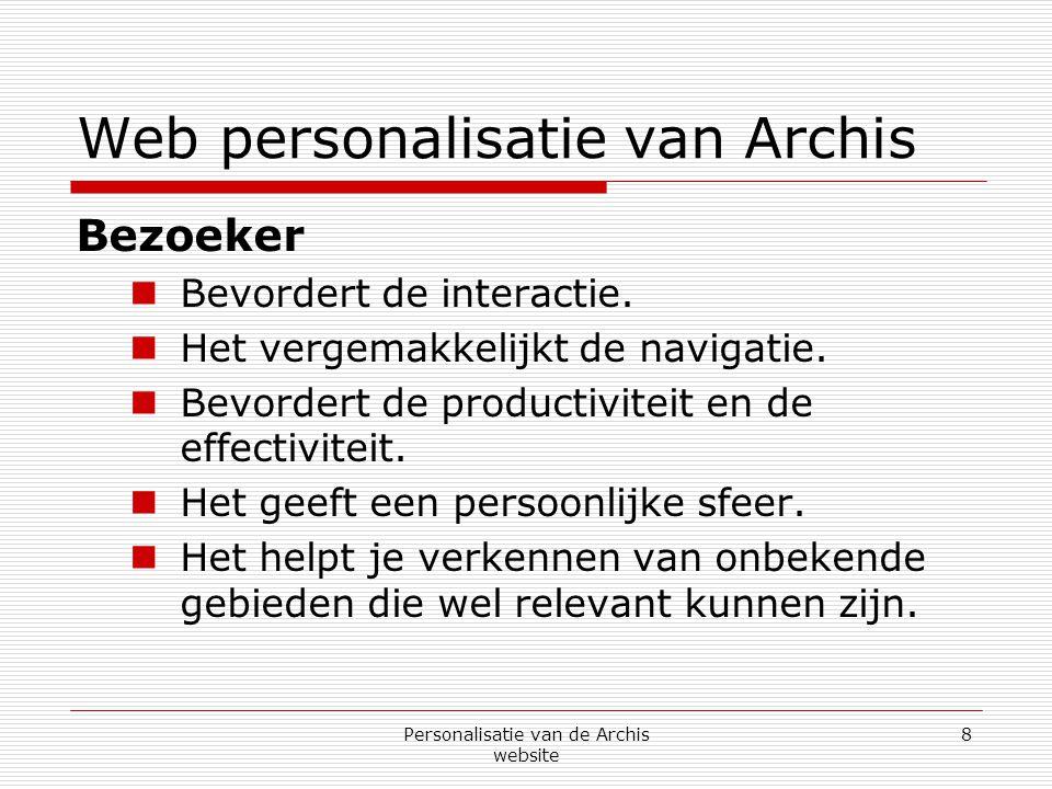 Personalisatie van de Archis website 9 Web personalisatie van Archis Beheerder  Beter begrijpen van de markt.