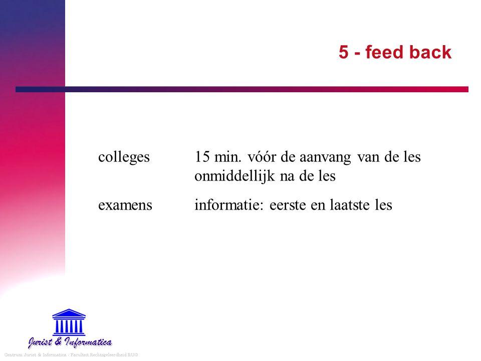 5 - verhouding lessen - handboek examenstofwat in de les gezien wordt (slides) én aangeduid is op website capita selecta van het Handboek Handboekuitgeschreven totaalbeeld nalezen en studeren
