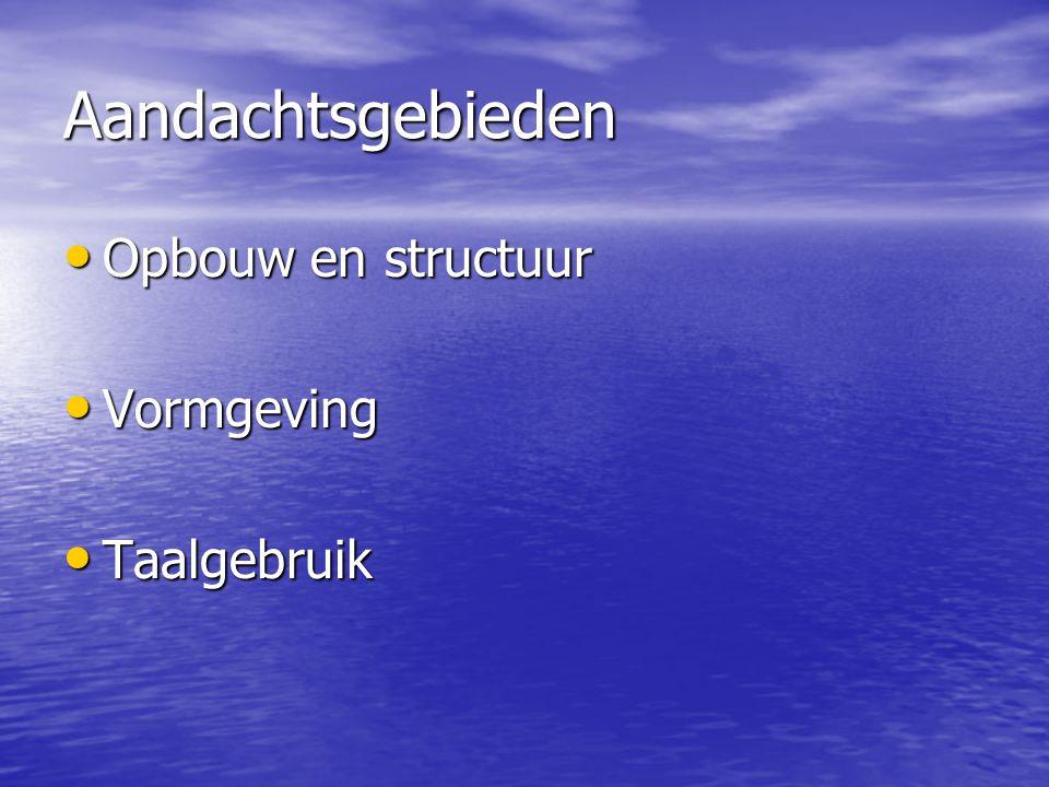 Opbouw en structuur • Gebruik de vaste structuren uit bijlage II Probleemstructuur Wat is het probleem.