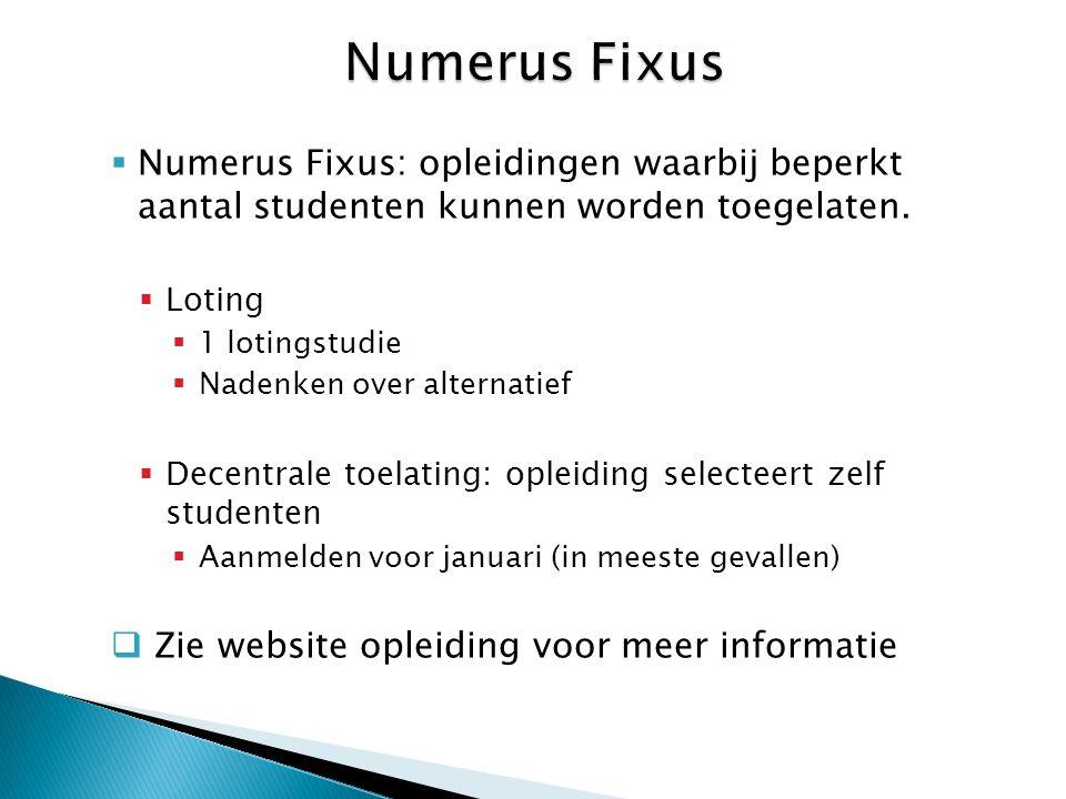  Numerus Fixus: opleidingen waarbij beperkt aantal studenten kunnen worden toegelaten.  Loting  1 lotingstudie  Nadenken over alternatief  Decent