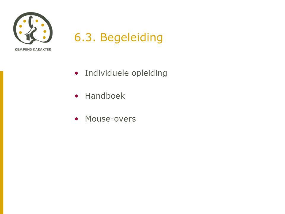 6.3. Begeleiding •Individuele opleiding •Handboek •Mouse-overs