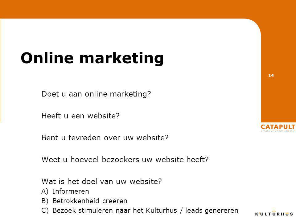 Online marketing Doet u aan online marketing. Heeft u een website.