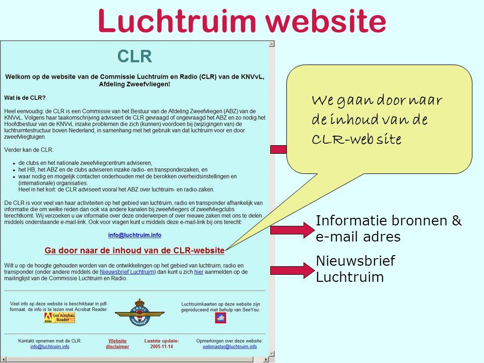 Luchtruim website Nieuwsbrief Luchtruim Informatie bronnen & e-mail adres Taakomschrijving We gaan door naar de inhoud van de CLR-web site