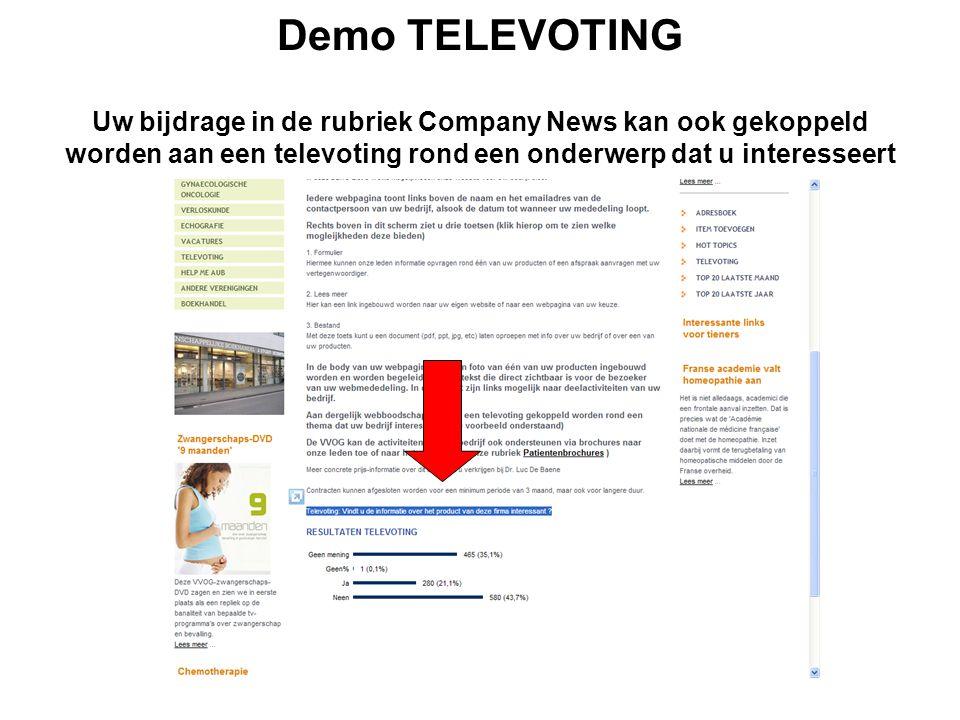 Demo TELEVOTING Uw bijdrage in de rubriek Company News kan ook gekoppeld worden aan een televoting rond een onderwerp dat u interesseert