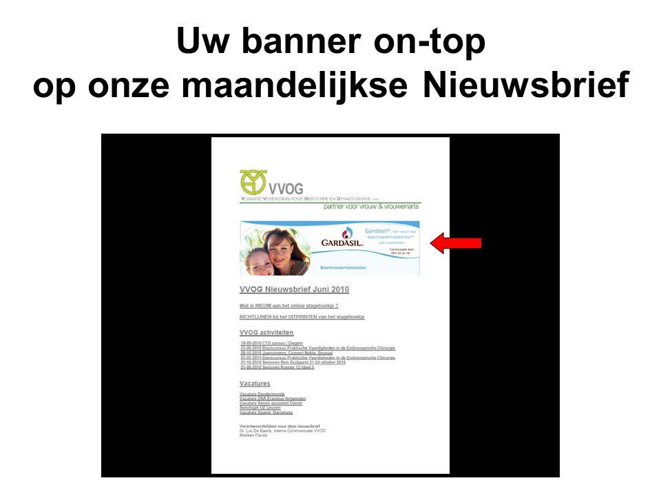 Uw banner on-top op onze maandelijkse Nieuwsbrief