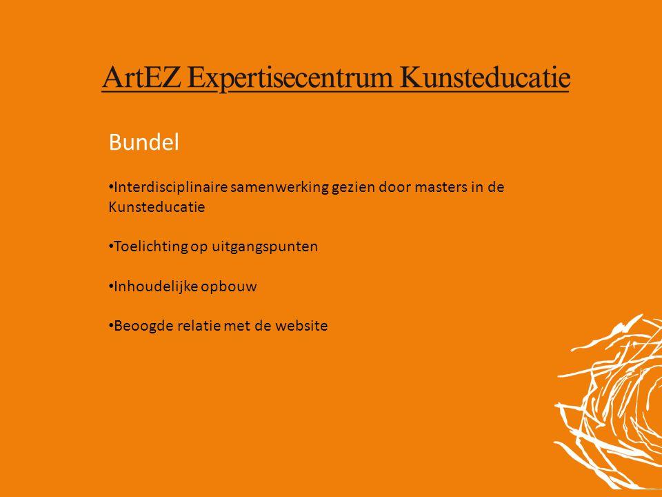Bundel • Interdisciplinaire samenwerking gezien door masters in de Kunsteducatie • Toelichting op uitgangspunten • Inhoudelijke opbouw • Beoogde relat