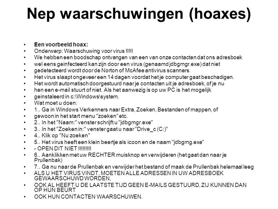Nep waarschuwingen (hoaxes) •Een voorbeeld hoax: •Onderwerp: Waarschuwing voor virus !!!!.