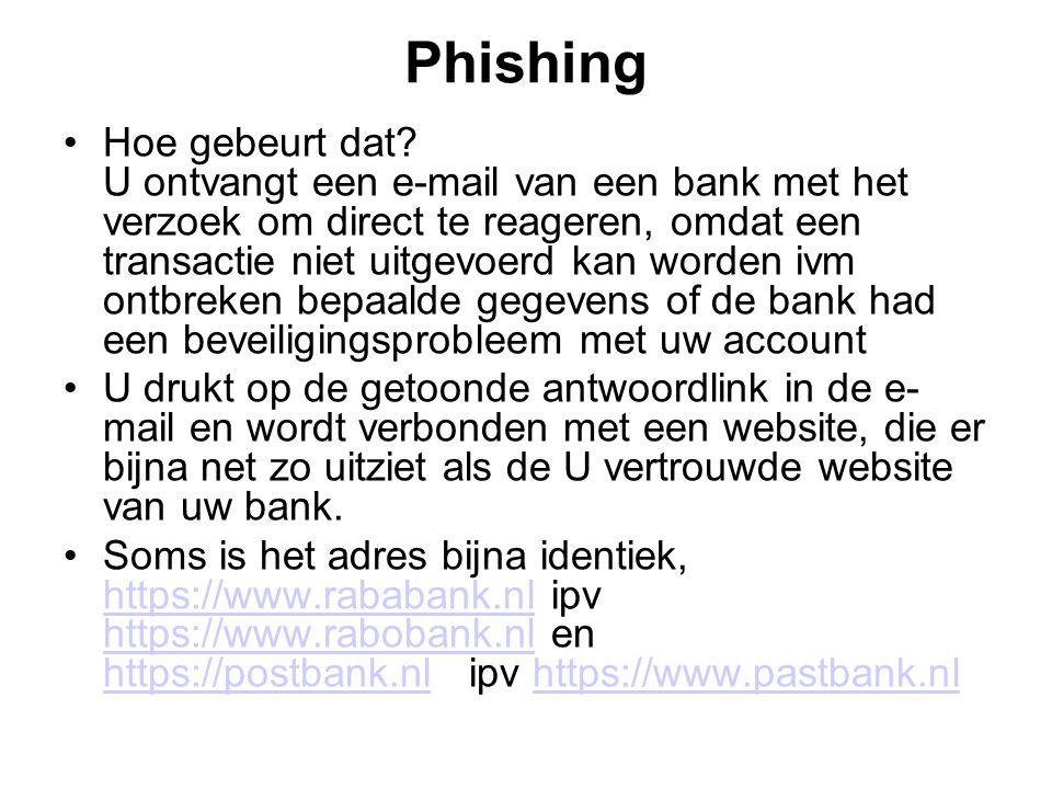 Phishing •Hoe gebeurt dat.