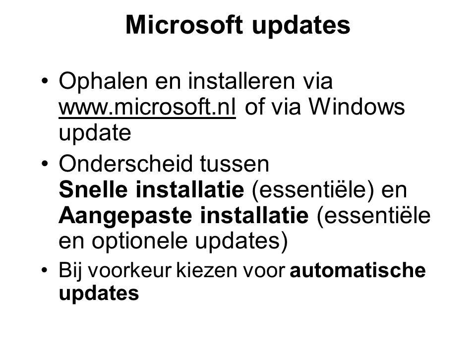 Microsoft updates •Ophalen en installeren via www.microsoft.nl of via Windows update •Onderscheid tussen Snelle installatie (essentiële) en Aangepaste installatie (essentiële en optionele updates) •Bij voorkeur kiezen voor automatische updates