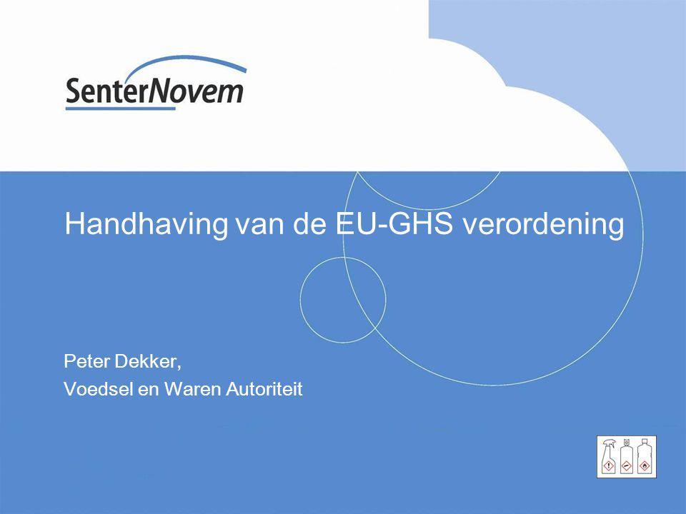 Inhoud van deze presentatie •Waarom handhaven.•Wat houdt de handhaving van EU-GHS verordening in.