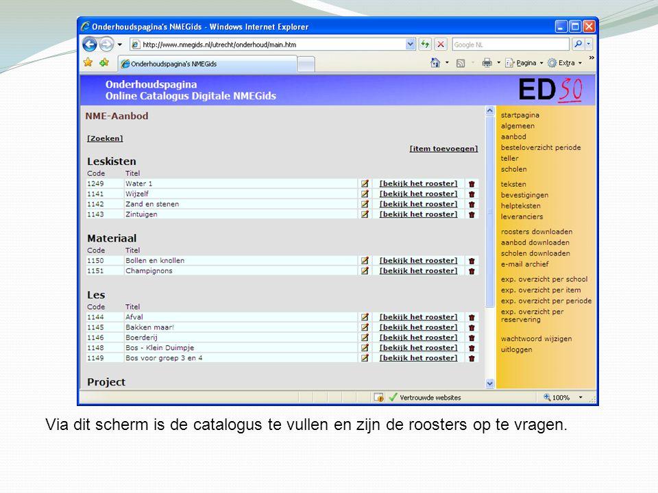 Via dit scherm is de catalogus te vullen en zijn de roosters op te vragen.