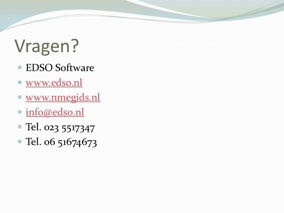 Vragen?  EDSO Software  www.edso.nl www.edso.nl  www.nmegids.nl www.nmegids.nl  info@edso.nl info@edso.nl  Tel. 023 5517347  Tel. 06 51674673