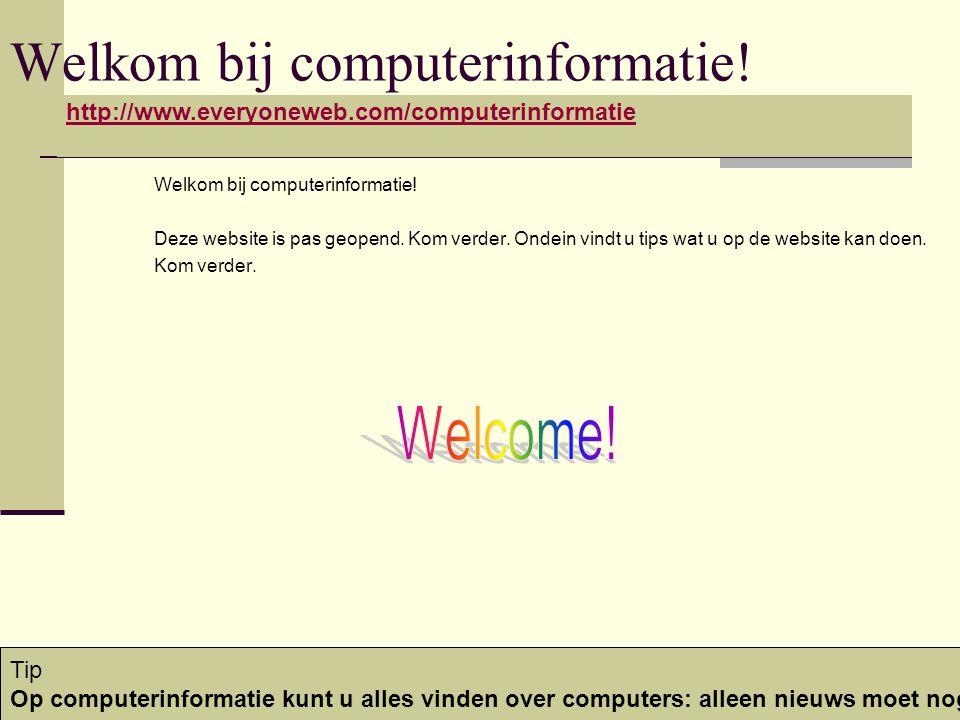 Welkom bij computerinformatie. Deze website is pas geopend.