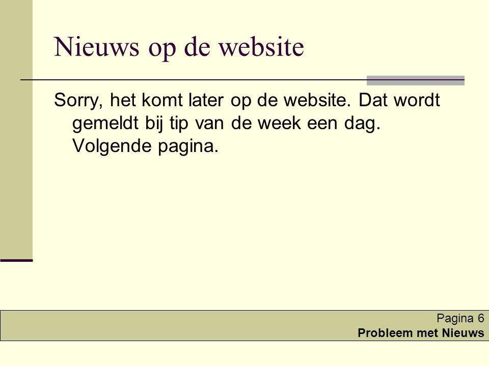 Nieuws op de website Sorry, het komt later op de website.