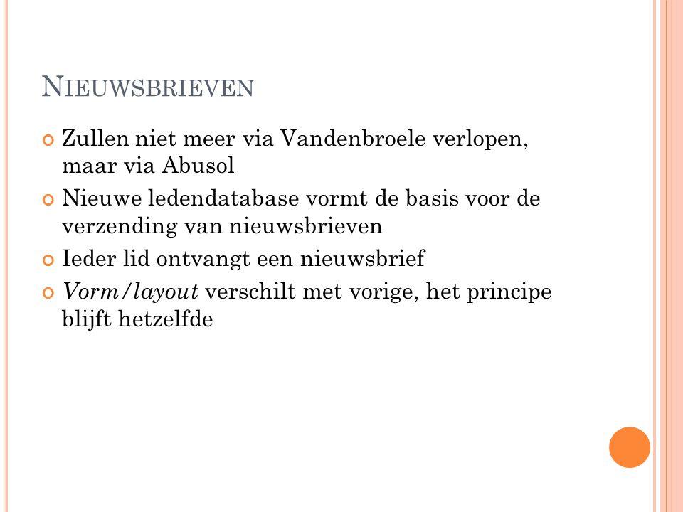 N IEUWSBRIEVEN Zullen niet meer via Vandenbroele verlopen, maar via Abusol Nieuwe ledendatabase vormt de basis voor de verzending van nieuwsbrieven Ie